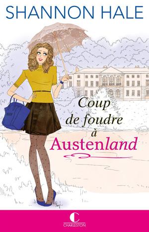 coup de foudre à austenland hale