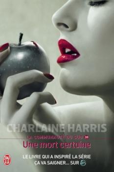 communautesud tome 10 une mort certaine charlaine harris j'ai lu