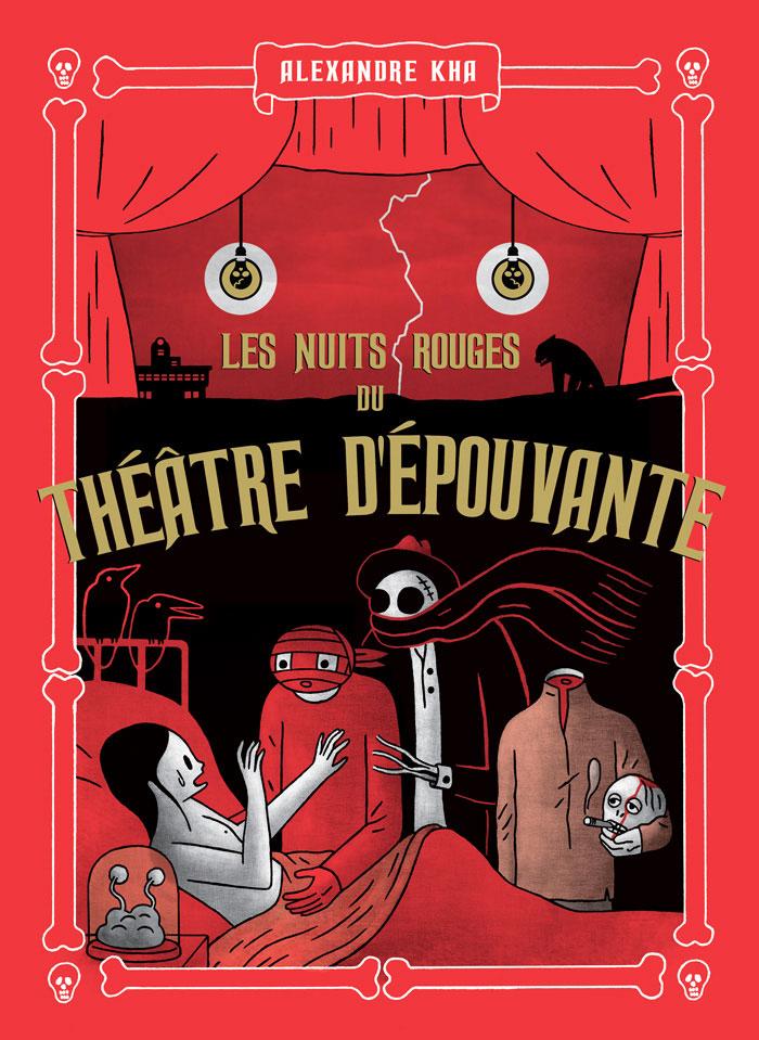 les nuits rouges du théâtre d'épouvante alexandre kha