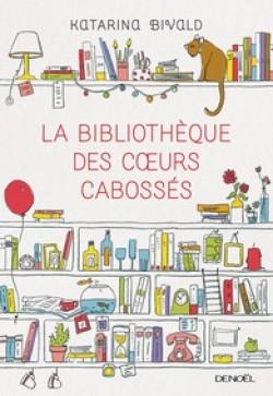 la bibliothèque des coeurs cabossés katarina bivald denoël