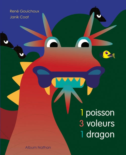 1 poisson 3 voleurs 1 dragon rené gouichoux janik coat nathan