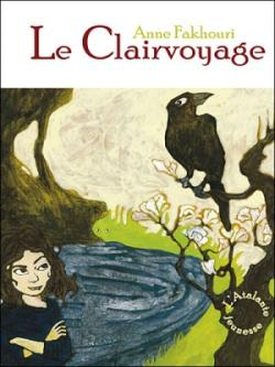le clairvoyage 1 anne fakhouri
