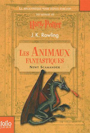 les animaux fantastiques j k rowling folio junior