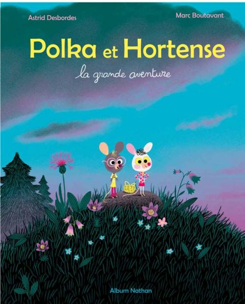 polka et hortense astrid desbordes marc boutavant nathan