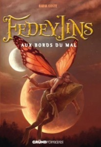 fedeylins tome 2 aux bords du mal nadia coste grund