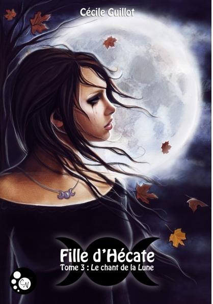 fille d'hécate tome 3 le chant de la lune cécile guillot chat noir