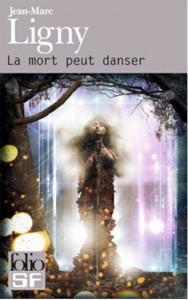 la mort peut danser jean marc ligny folio sf