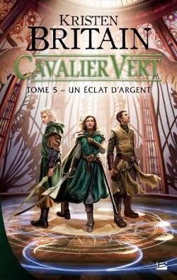 cavalier-vert,-tome-5---un--clat-d-argent kristen britain alexandre dainche