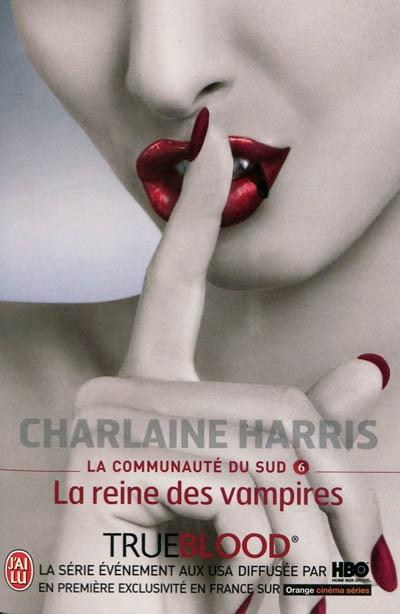 la communauté du sud tome 6 la reine des vampires charlaine harris j'ai lu
