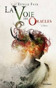 la voie des oracles 1 estelle faye scrineo
