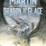 dragon de glace george r r martin flammarion