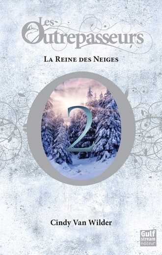 les outrepasseurs tome 2 la reine des neiges de cindy van wilder bazar de la litterature. Black Bedroom Furniture Sets. Home Design Ideas