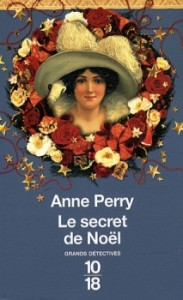le secret de noel anne perry 10-18 grands détectives