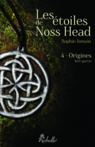 les étoiles de noss head tome 4 partie 1 origines sophie jomain rebelle