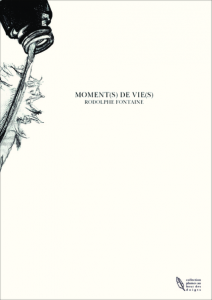 moment(s) de vie(s) rodolphe fontaine thebookedition
