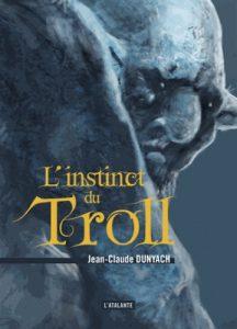 l'instinct du troll jean claude dunyach l'atalante