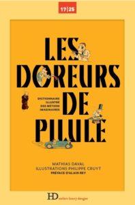 les doreurs de pilule mathias daval philippe cruyt ateliers henry dougier