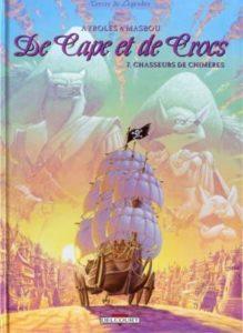 de cape et de crocs tome 7 chasseurs de chimères ayrols masbou delcourt
