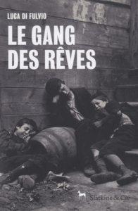 gang-des-reves-luca-di-fulvio-slatkine-cie