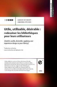 utile-utilisable-desirable-redessiner-les-bibliotheques-pour-leurs-utilisateurs-enssib