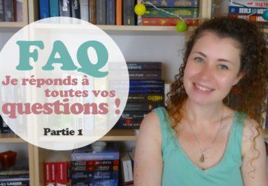 [VIDEO] FAQ | Je réponds à vos questions | 1 & 2
