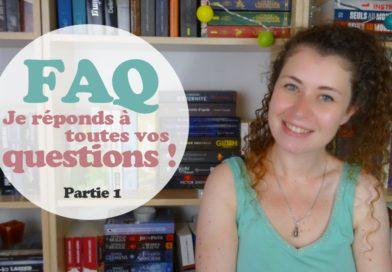 [VIDEO] FAQ | Je réponds à vos questions | 1 & 2