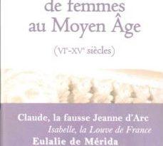 Portraits de femmes au Moyen Age de Stéphane William GONDOIN