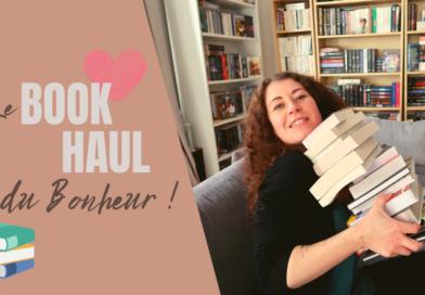 [VIDEO] Le BOOK HAUL du bonheur !